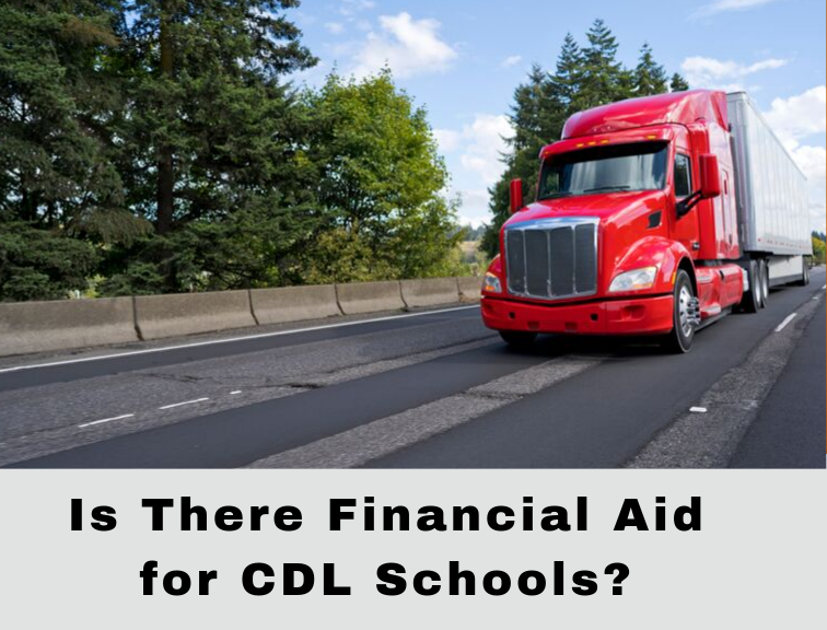 Financial Aid for CDL Schools text with truck on road